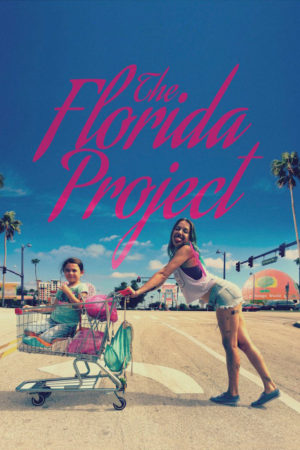 "Affiche du film ""The Florida Project"""